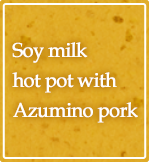 Soy milk hot pot with Azumino pork